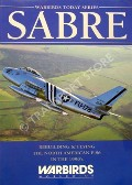 F-86 Sabre - Rebuilding & Flying the North American F-86 in the 1990's by COGGAN, Paul A. (ed.)
