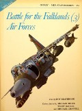 Battle for the Falklands 3 - Air Forces  by BRAYBROOK, Roy
