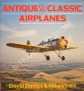 Antique & Classic Airplanes by DAVIES, David & VINES, Mike