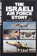 The Israeli Air Force Story  by RUBINSTEIN, Murray & GOLDMAN, Richard