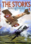 The Storks - The Story of France's Elite Fighter Groupe de Combat 12 (Les Cigognes) in WWI by FRANKS, Norman & BAILEY, Frank