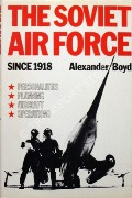 The Soviet Air Force since 1918  by BOYD, Alexander