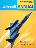 Aircraft Annual 1967  by TAYLOR, John W.R. (ed.)