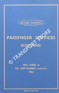 Book cover of Passenger Services Scotland [Timetable] - 18th June to 9th September 1962 by British Railways Scottish Region