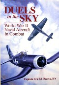 Duels in the Sky - World War II Naval Aircraft in Combat by BROWN, Captain Eric M.