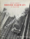 Book cover of Facts About British Railways in Wartime 1943  by British Railways Press Office
