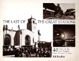 The Last of the Great Stations by BRADLEY, Bill
