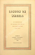 Book cover of London on Wheels - An Exhibition of London Travel in the Nineteenth Century by British Transport Commission