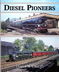 Diesel Pioneers  by CLOUGH, David N.