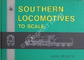 Southern Locomotives to Scale  by BEATTIE, Ian
