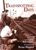 Trainspotting Days  by ADAMS, Will