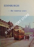 Edinburgh - the tramway years  by BROTCHIE, Alan W.