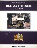 A nostalgic look at Belfast Trams Since 1945  by MAYBIN, Mike