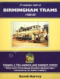 Book cover of A nostalgic look at Birmingham Trams 1933-53 / Birmingham in the age of the tram  by HARVEY, David