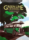 Green Line - The History of London's Country Bus Services by McCALL, A.