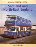 Book cover of Bus Operators 1970 - Scotland and North-East England by BOOTH, Gavin