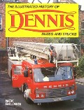 The Illustrated History of Dennis Buses and Trucks  by BALDWIN, Nick