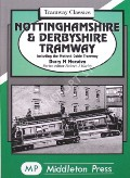 Nottinghamshire & Derbyshire Tramway including the Matlock Cable Tramway by MARSDEN, Barry M.