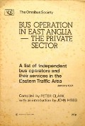 Bus Operation in East Anglia - The Private Sector  by CLARK, Peter