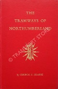 The Tramways of Northumberland  by HEARSE, George S.