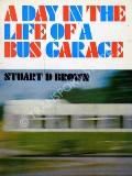 Book cover of A Day in the Life of a Bus Garage  by BROWN, Stuart D.